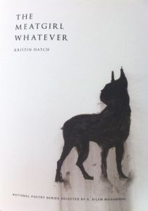 meat girl whatever poetry book by kristin hatch